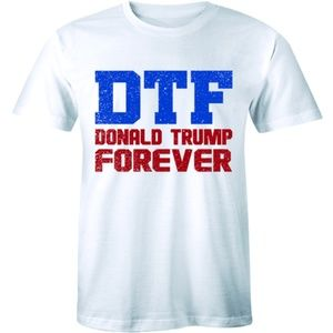 D.T.F. Donald Trump Forever Men's T-Shirt Tee